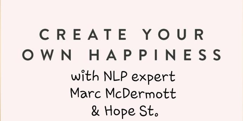 Create Your Own Happiness NLP Course – Sat 12th Jan.