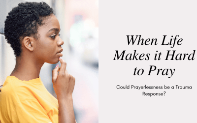 When life makes it hard to pray