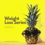 Weight Loss Series Week 1: Fertility Clinic Closed, Focusing on Health
