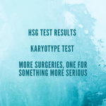 HSG Test Results | Karyotype Test | More Surgeries, One for Something More Serious