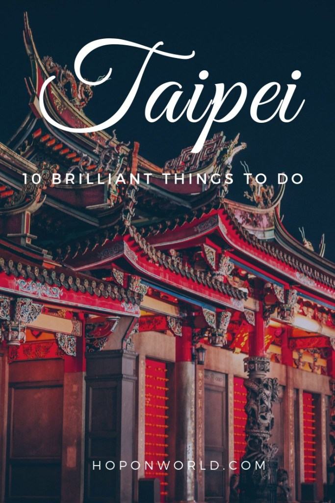 Taipei, Taiwan | Are you planning a solo trip to Taiwan's capital city, Taipei? In this guide, we set out 10 amazing things to do in Taipei alone. Get handy tips and tricks on what to do and see, plus how to get there. #taipei #taiwan #solo #solotravel #taipeitrip #itinerary #travelplanning