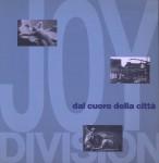 『Joy Division Dal Cuore Della Citta / From the Centre of the City』