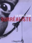 La révolution surréaliste(Beaux Arts Hors-série)