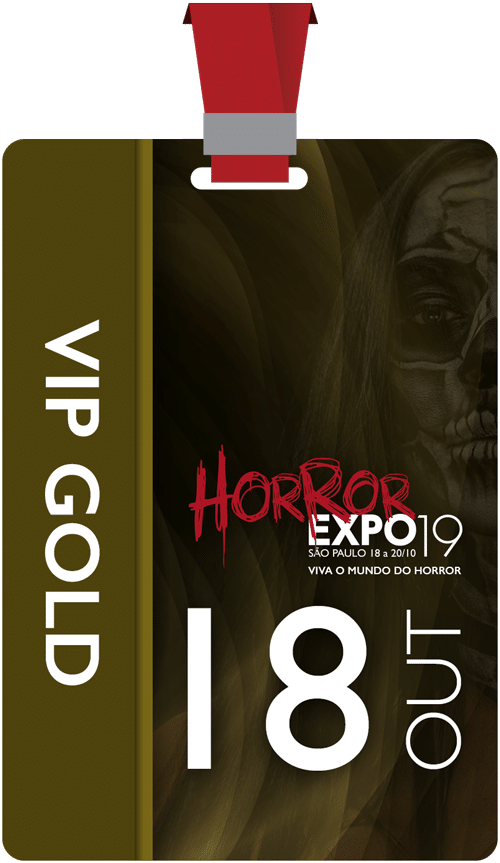 Horror Expo: Ingresso VIP Gold Individual | Horror Expo | Viva o Mundo do Horror | Feira Internacional do gênero Horror para Cinema, TV, Literatura, Games, Música e Cultura Pop