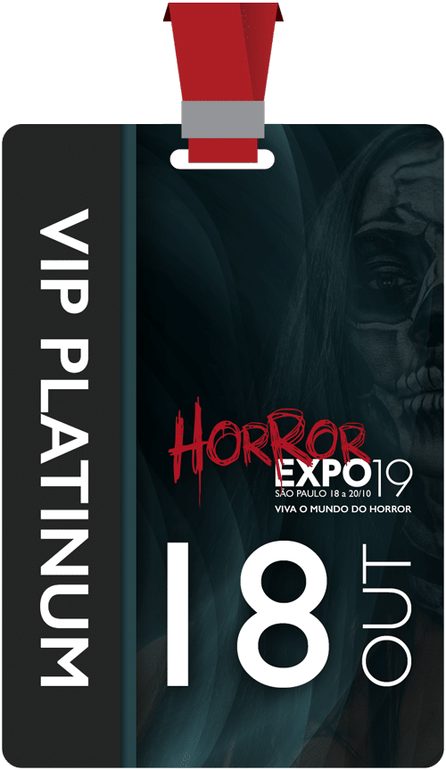 Horror Expo: Ingresso VIP Platinum Individual | Horror Expo | Viva o Mundo do Horror | Feira Internacional do gênero Horror para Cinema, TV, Literatura, Games, Música e Cultura Pop