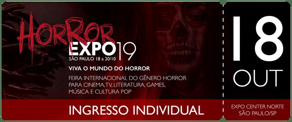 Horror Expo: Ingresso 18/10/19 | Horror Expo | Viva o Mundo do Horror | Feira Internacional do gênero Horror para Cinema, TV, Literatura, Games, Música e Cultura Pop