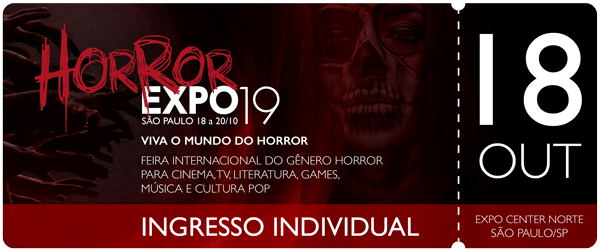 Horror Expo: Ingresso 18/10/19 | Horror Expo | Viva o Mundo do Horror | Feira Internacional do gênero Horror para Cinema, TV, Literatura, Games, Música e Cultura Pop