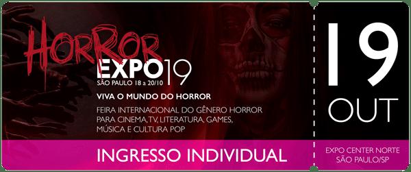 Horror Expo: Ingresso 19/10/19 | Horror Expo | Viva o Mundo do Horror | Feira Internacional do gênero Horror para Cinema, TV, Literatura, Games, Música e Cultura Pop