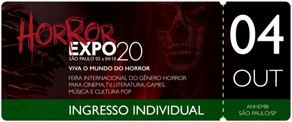 Horror Expo: Ingresso 04/10/2020 | Horror Expo | Viva o Mundo do Horror | Feira Internacional do gênero Horror para Cinema, TV, Literatura, Games, Música e Cultura Pop