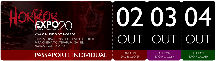 Horror Expo: Passaporte dias 02, 03 e 04/10/2020 | Horror Expo | Viva o Mundo do Horror | Feira Internacional do gênero Horror para Cinema, TV, Literatura, Games, Música e Cultura Pop