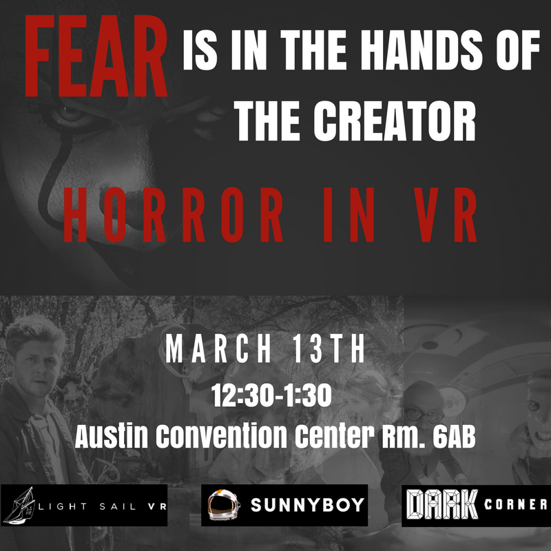 Fear is in the Hands of the Creator Horror in VR SXSW