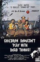 Horror History: Friday, June 9, 1972: Children Shouldn't Play with Dead Things was released in theaters