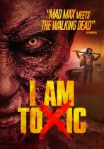 I Am Toxic (2018) Available August 10