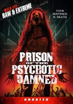 Prison Of The Psychotic Damned (2006) Available August 10