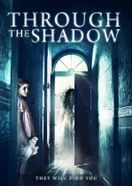 Through The Shadow (2015) Available August 10