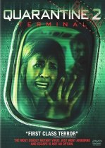 Horror History: Tuesday, August 2, 2011: Quarantine 2: Terminal was released direct-to-video