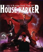 I Had a Bloody Good Time at House Harker (2016) Available August 10