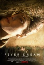 Wednesday, October 13, 2021: Fever Dream Premieres Today on Netflix