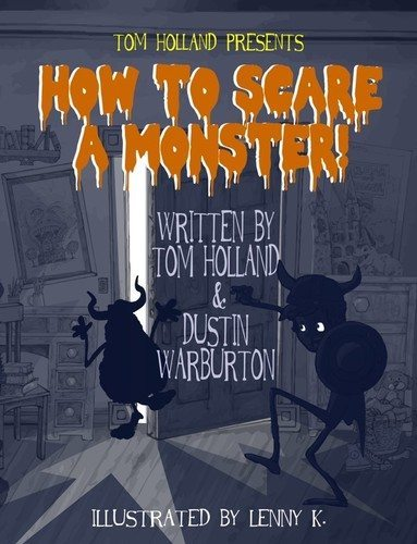 Tom Holland Wants You To Know 'How To Scare A Monster!'