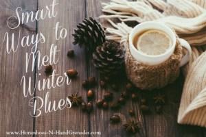 Smart Ways to Melt Winter Blues