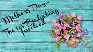 Mother's Day…There's Budgeting Involved