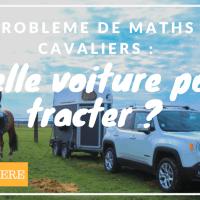Le problème de maths du cavalier : le van et la voiture pour tracter