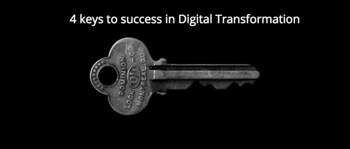 4 keys to success in Digital Transformation