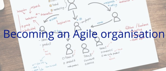 Becoming an Agile organisation