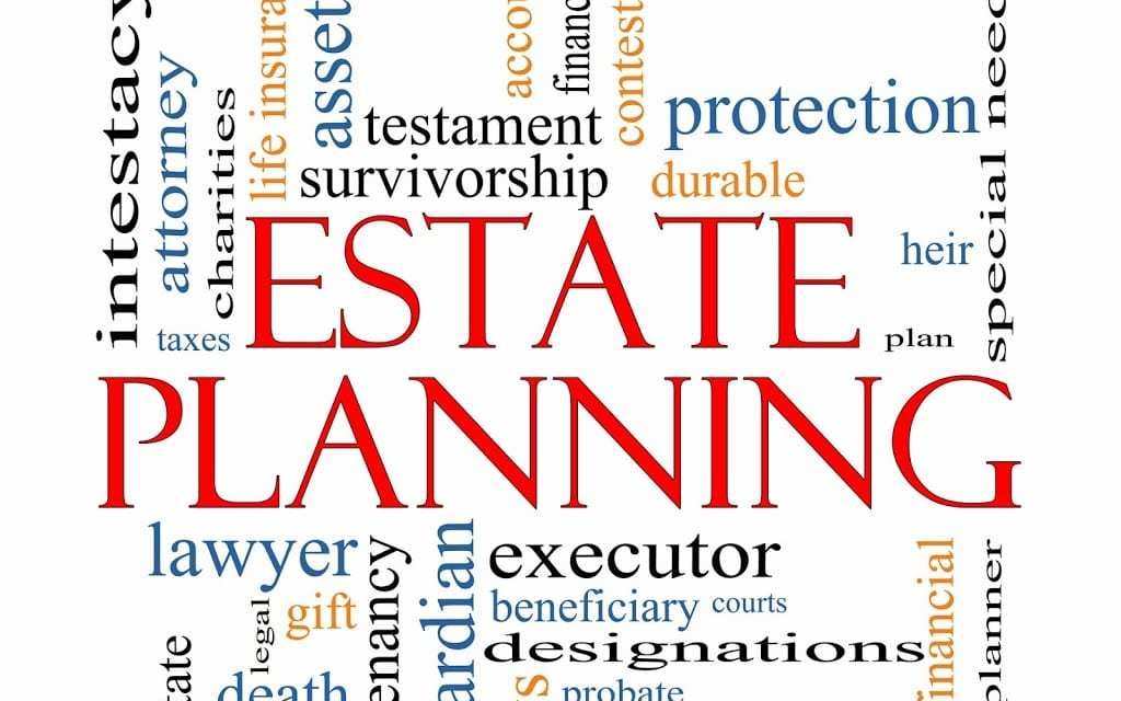 Whatever Estate You are In – Let An Experienced Attorney Plan For You