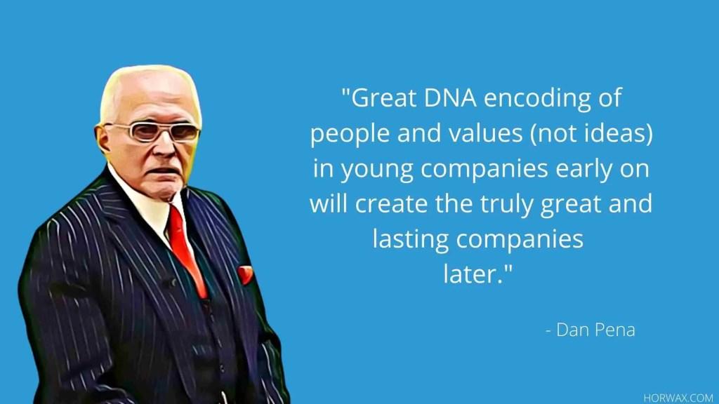 Dan Pena Entrepreneur Quotes