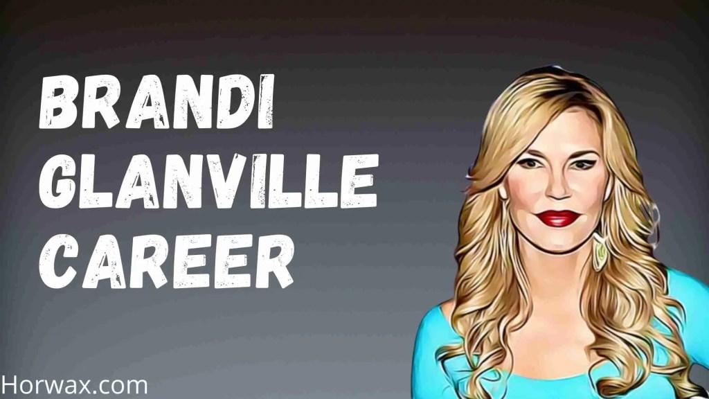 Brandi Glanville Career