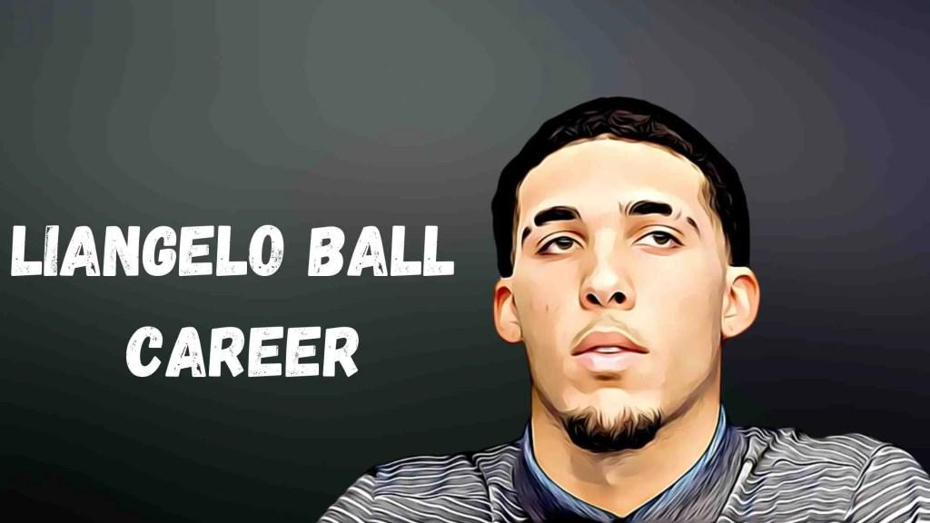Liangelo Ball Career