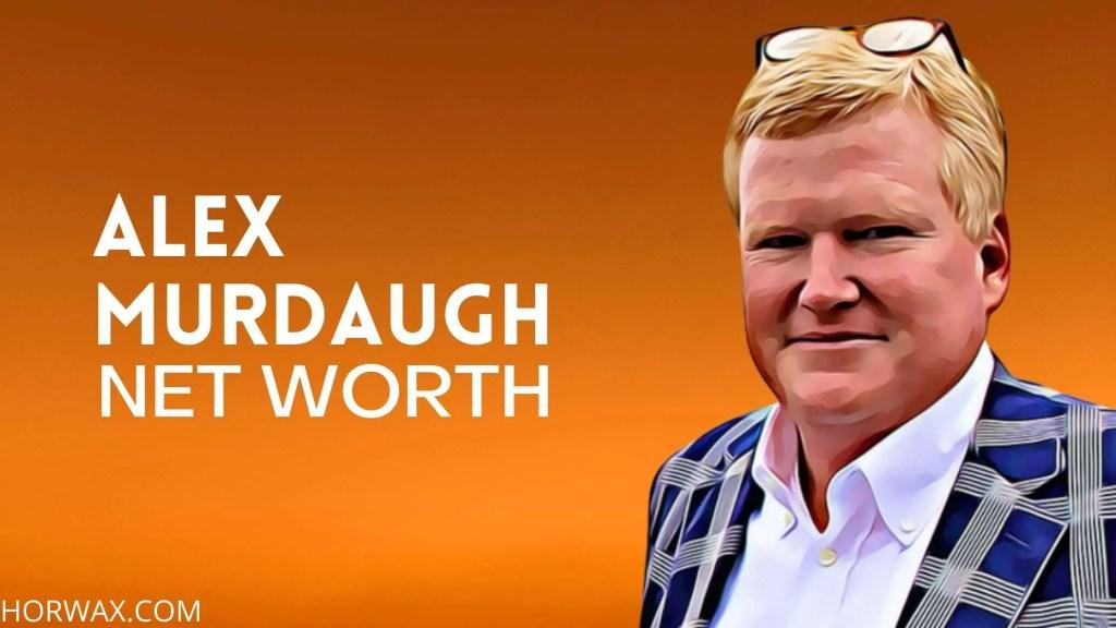 Alex Murdaugh Net Worth