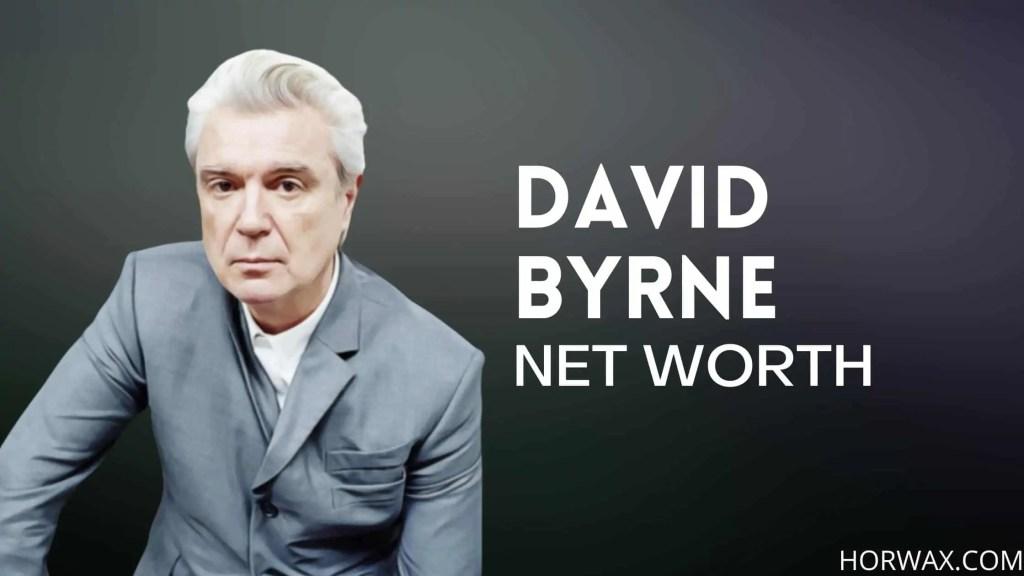 David Byrne Net Worth