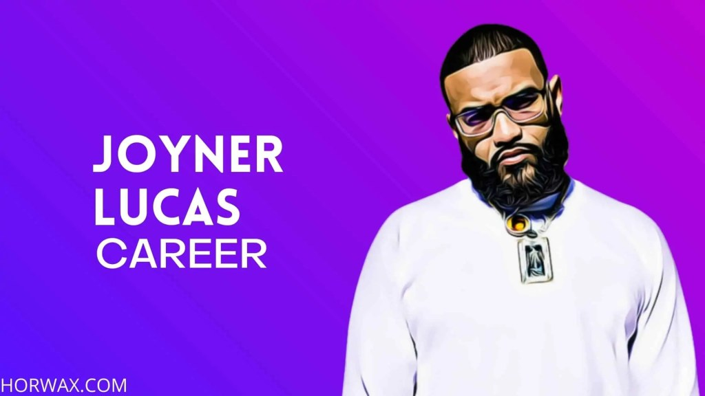 Joyner Lucas Net Worth & Professional Career