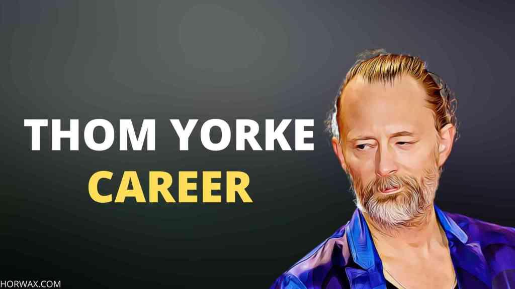 Thom Yorke Net Worth & Professional Career