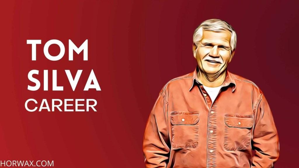 Tom Silva Career