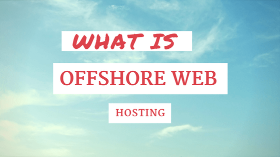 What is offshore web hosting