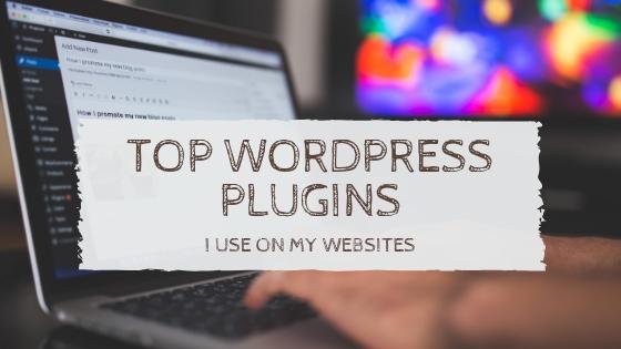 Top WordPress Plugins I Use On My Websites