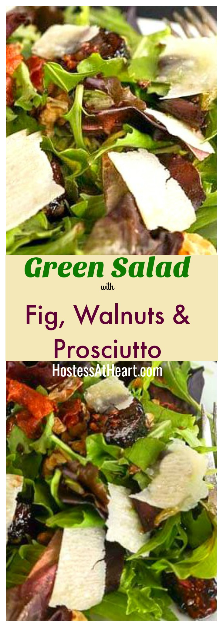 Mixed Green Salad with Fig, Prosciutto, Walnut and, Parmesan is neither boring or high in calories. It looks complicated but it's not | HostessAtHeart.com