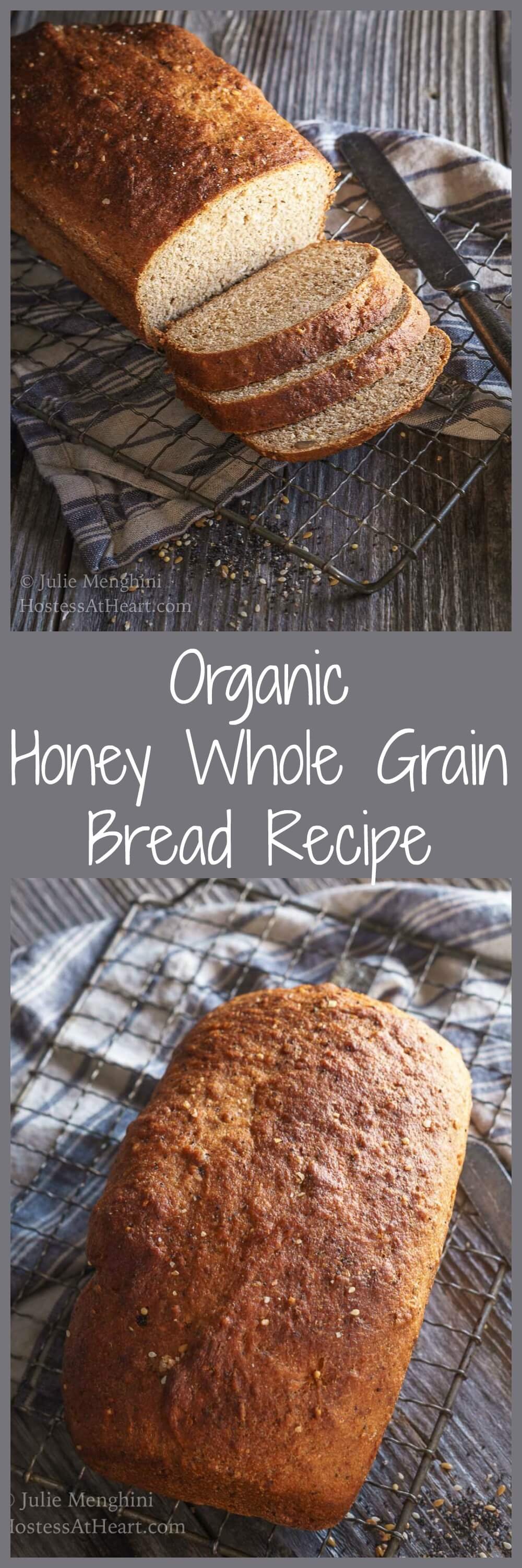 This Organic Honey Whole Grain Bread Recipe makes a delicious hearty loaf that is perfect with a hot bowl of soup. #homemadebread #bread #yeastbread | Whole Grain Bread | Multigrain Bread | Homemade Bread