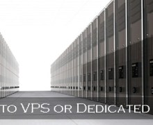 Upgrade to VPS or Dedicated Hosting?