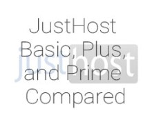 JustHost Basic, Plus, and Prime Compared