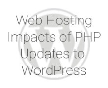 Web Hosting Impacts of PHP Updates to WordPress