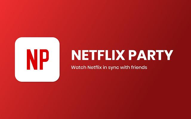 Netflix Party: disfruta de series y películas a distancia con tus amigos