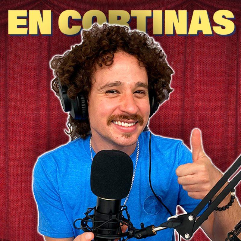 Los mejores podcasts creados por mexicanos - en-cortinas-los-mejores-podcasts-creados-por-mexicanos