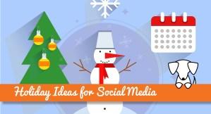 Holiday Ideas for Social Media