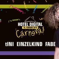 10.02.18 // Hotel Digital Carneval mit tINI // Einzelkind // Fabe