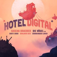 Sa, 28.12. // Hotel Digital # Sascha Braemer / Die Vögel / Commander Love