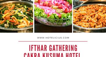 """Cakra Kusuma Hotel Yogyakarta Hadirkan Paket Buka Puasa Bersama """"Berkat Cak Kus"""""""